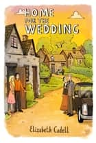 Home for the Wedding ebook by Elizabeth Cadell