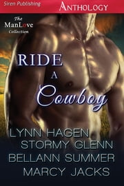 The Ride a Cowboy Anthology ebook by Lynn Hagen,Stormy Glenn,Bellann Summer,Marcy Jacks