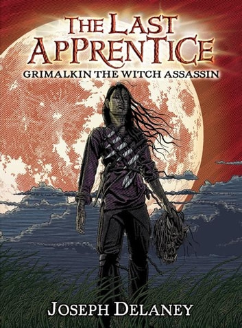 The Last Apprentice: Grimalkin the Witch Assassin (Book 9) ebook by Joseph Delaney
