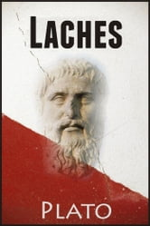 platos laches Plato's laches is an investigation into the nature of courage with the intention of demonstrating the difficulty of singling out one virtue, namely courage, and defining it separately from.