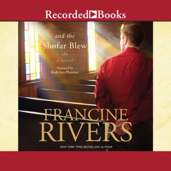 And the Shofar Blew audiobook by Francine Rivers