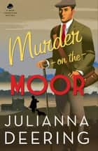 Murder on the Moor (A Drew Farthering Mystery Book #5) ebook by Julianna Deering