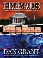 Thirteen Across ebook by Dan Grant