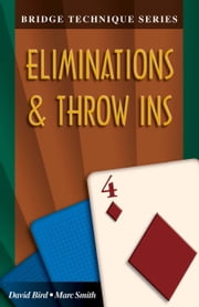 Bridge Technique Series 4: Eliminations ebook by David Bird Marc Smith