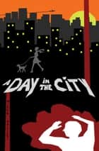 A Day in the City ebook by Mikko Soiniemi