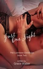Just One Night - From Friends to Lovers ebook by Grace Walter