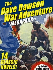 The Dave Dawson War Adventure MEGAPACK®: 14 Novels ebook by Robert Sidney Bowen