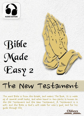 Bible Made Easy 2: The New Testament ebook by Oldiees Publishing,Josephine Pollard