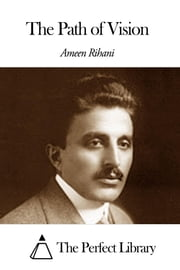 The Path of Vision ebook by Ameen Rihani