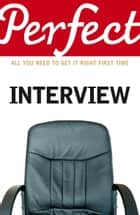 The Perfect Interview ebook by Max Eggert