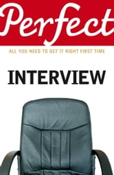 The Perfect Interview - All you need to get it right the first time ebook by Max Eggert