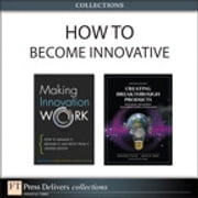 How to Become Innovative ebook by Tony Davila,Marc Epstein,Robert Shelton,Jonathan Cagan,Craig M. Vogel