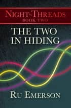 The Two in Hiding ebook by Ru Emerson