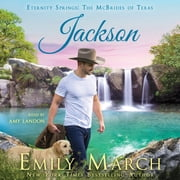 Jackson - Eternity Springs: The McBrides of Texas audiobook by Emily March