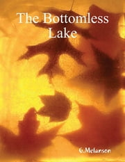 The Bottomless Lake ebook by G Melanson