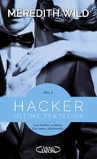 Hacker Acte 5 - Ultime tentation ebook by Meredith Wild, Jacques Collin