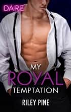 My Royal Temptation ebook by Riley Pine