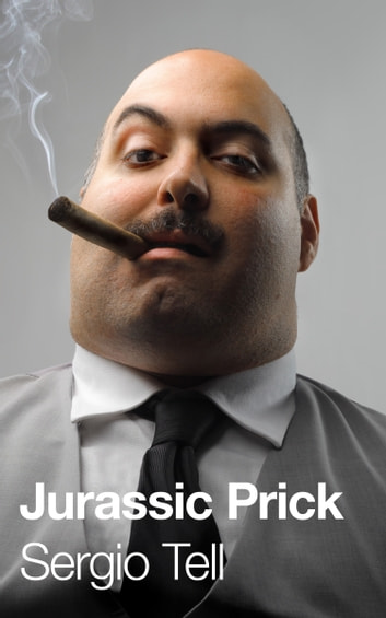 Jurassic Prick (Fungus #2) ebook by Sergio Tell