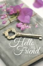 HELLO MY FRIEND ebook by Tania Giguere