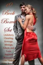 10 Book Boxed Set (Adultery, Cheating, Revenge, Menage, Ghost, and Love Inspired Romance) ebook by Abbie Brennan, Lisa Tindall