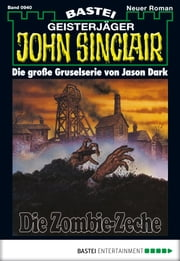 John Sinclair - Folge 0940 - Die Zombie-Zeche ebook by Jason Dark