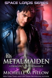 His Metal Maiden ebook by Michelle M. Pillow
