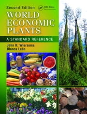 World Economic Plants: A Standard Reference, Second Edition ebook by Wiersema, John H.