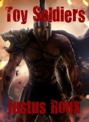 Toy Soldiers ebook by Justus Roux