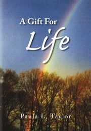 A Gift For Life ebook by Paula L. Taylor