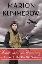 Downed over Germany ebook by Marion Kummerow