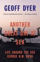 Another Great Day at Sea ebook by Geoff Dyer