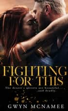 Fighting for This ebook by Gwyn McNamee