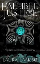 Fallible Justice - Wilde Investigations, #1 ebook by Laura Laakso