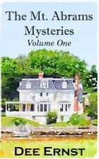 The Mt. Abrams Mysteries - Volume One ebook by Dee Ernst