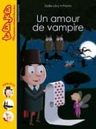 Un amour de vampire ebook by Didier Levy, Pronto