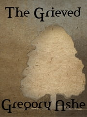 The Grieved ebook by Gregory Ashe