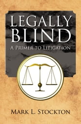 Legally Blind ebook by Mark L. Stockton