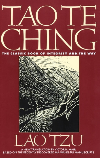 Tao Te Ching - The Classic Book of Integrity and The Way ebook by Victor H. Mair,Lao Tzu