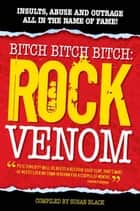 Rock Venom: Insults Abuse And Outrage ebook by Susan Black