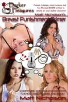 The Breast Punishment Primer: Everything You Could Ever Want to Know About Boobs and BDSM ebook by Matt Nicholson