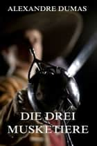 Die drei Musketiere ebook by Alexandre Dumas