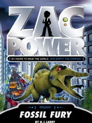 Zac Power: Fossil Fury ebook by H. I. Larry