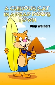 A Curious Cat in a Dead Dog's Town ebook by Chip Weinert