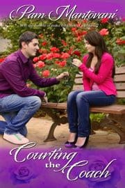 Courting the Coach ebook by Pam Mantovani