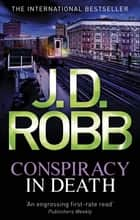 Conspiracy In Death - 8 ebook by J. D. Robb