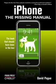 iPhone: The Missing Manual - The Missing Manual ebook by David Pogue