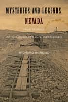 Mysteries and Legends of Nevada - True Stories of the Unsolved and Unexplained ebook by Richard Moreno