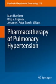 Pharmacotherapy of Pulmonary Hypertension ebook by Marc Humbert,Oleg V. Evgenov,Johannes-Peter Stasch