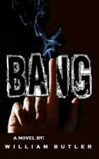 Bang ebook by William Butler