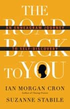 The Road Back to You - An Enneagram Journey to Self-Discovery ebook by Ian Morgan Cron, Suzanne Stabile